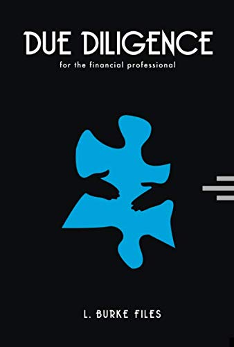 Due Diligence for the Financial Professional 2nd Edition by L. Burke Files: L. Burke Files