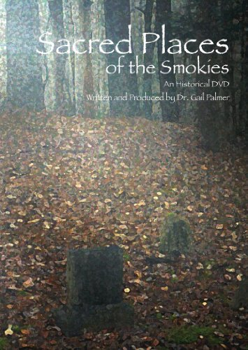 9780982373507: Sacred Places of the Smokies: An Historical DVD