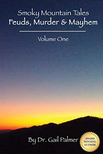 9780982373545: Smoky Mountain Tales, Volume 1: Feuds, Murder & Mayhem