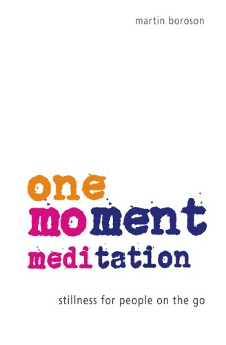 9780982374603: One-Moment Meditation: Stillness for People on the Go