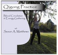 9780982375501: Qigong Practice: Blood Circulation and Energy Gathering Qigong with Susan Matthews