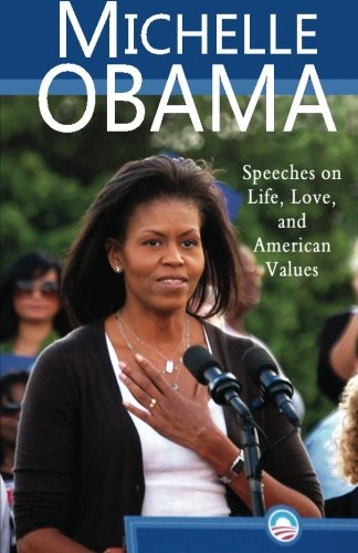 9780982375631: Michelle Obama: Speeches on Life, Love, and American Values