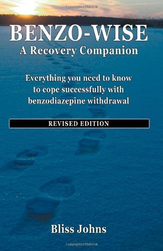 "Benzo-Wise: A Recovery Companion now republished as ""Recovery & Renewal"": Johns, ..."