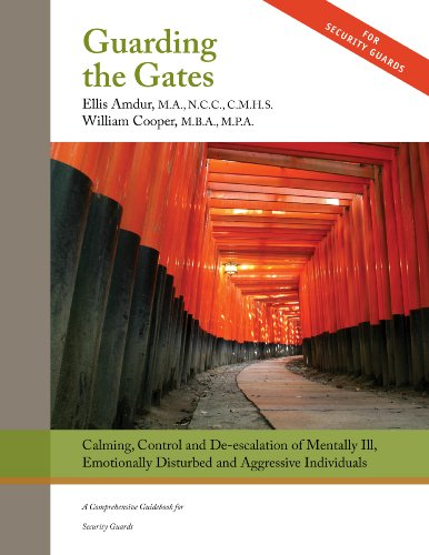 9780982376256: Guarding the Gates: Calming, Control and de-escalation of Mentally Ill, Emotionally Disturbed and Aggressive Individuals - A Comprehensive Guidebook for Security Guards
