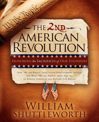 The 2nd American Revolution: Honoring The Sacrifices Of Our Founders: William Shuttleworth