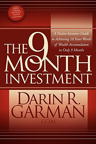 9780982379363: The 9 Month Investment: A Passive Investors Guide to Achieving 10 Years Worth of Wealth Accumulation in Only 9 Months
