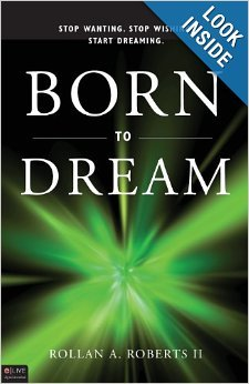 9780982379813: Born to Dream: Stop Wanting. Stop Wishing. Start Dreaming