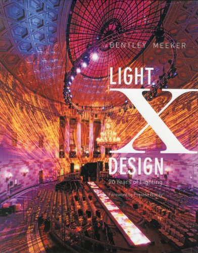 9780982379905: Light X Design: 20 Years of Lighting by Bentley Meeker