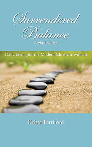9780982380505: Surrendered Balance Daily Living for the Modern Christian Woman