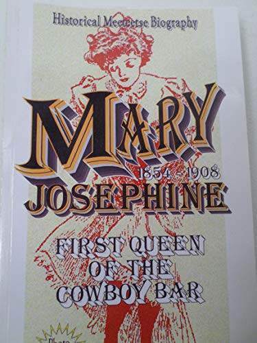 9780982380628: Mary Josephine: First Queen of the Cowboy Bar 1854-1908
