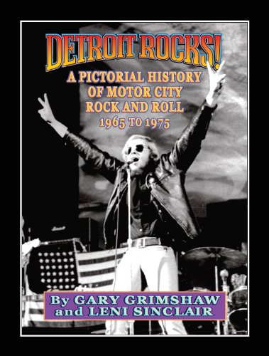 9780982386118: Detroit Rocks! A Pictorial History of Motor City Rock and Roll 1965 to 1975