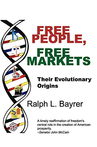 9780982386743: Free People, Free Markets: Their Evolutionary Origin