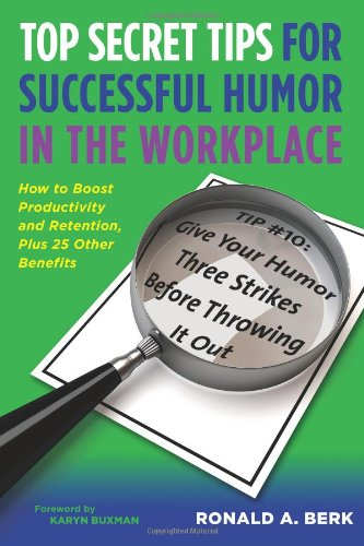 9780982387108: Top Secret Tips for Successful Humor in the Workplace