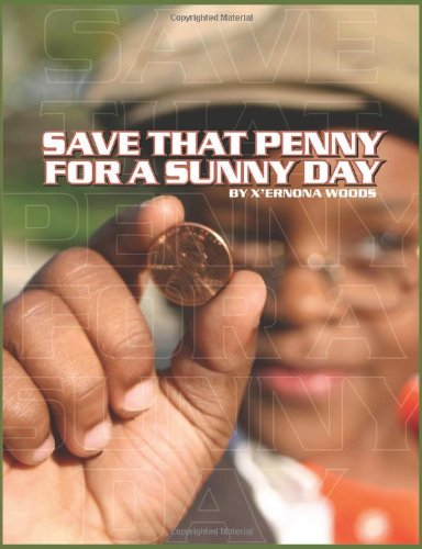 9780982388600: Save That Penny For A Sunny Day (Volume 1)