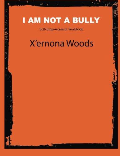 9780982388648: I am not a bully self empowerment workbook