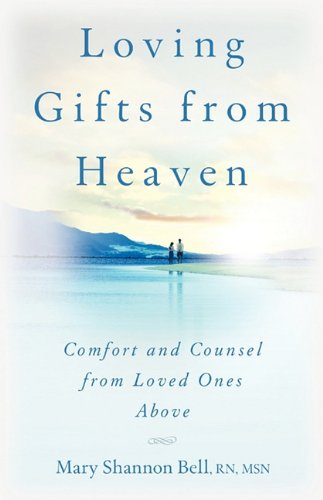 9780982390801: Loving Gifts from Heaven-Comfort and Counsel from Loved Ones Above