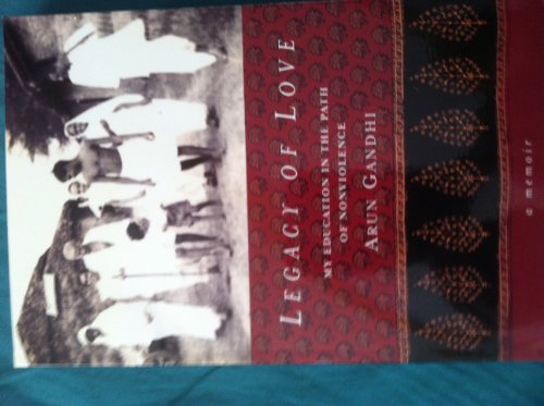 9780982391907: Legacy of Love: My Education in the Path of Nonviolence