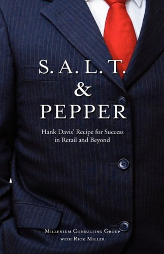 S.A.L.T. & Pepper: Hank Davis' Recipe for Success in Retail and Beyond: Millennium ...