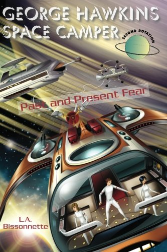 9780982396117: George Hawkins Space Camper - Past and Present Fear