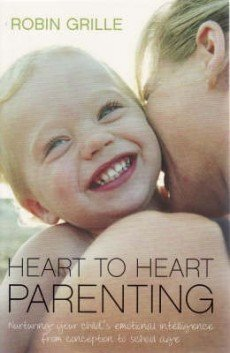9780982397503: Heart to Heart Parenting: Foster Emotional Intelligence, Personal Empowerment Through Heartful Parenting and Loving Relationships