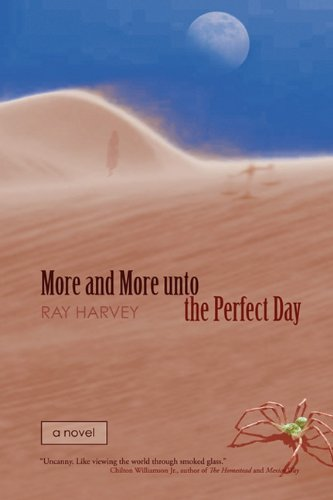 More and More unto the Perfect Day: Ray Harvey