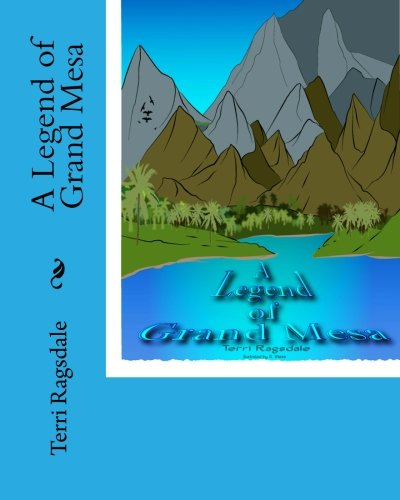 9780982399934: A Legend of Grand Mesa
