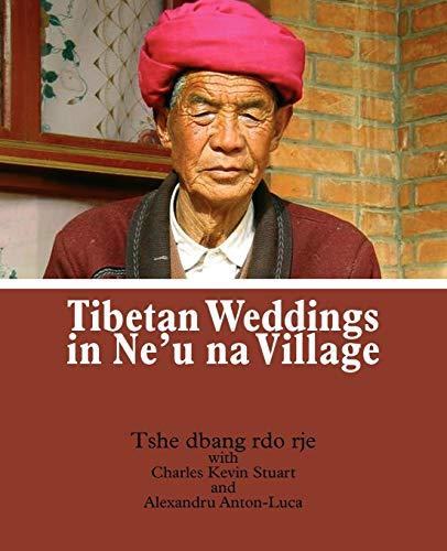 9780982401200: Tibetan Weddings in Ne'u na Village