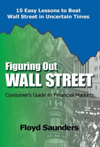 9780982401903: Figuring Out Wall Street: Consumer's Guide to Financial Markets