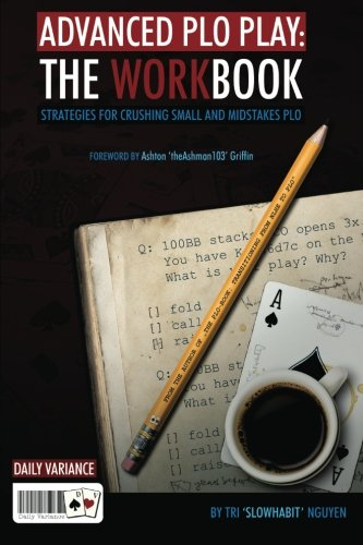 9780982402245: Advanced PLO Play: The Workbook: Strategies for crushing micro and mid-stakes PLO