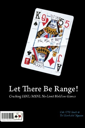 9780982402252: Let There Be Range!: Crushing Ssnl/Msnl No-Limit Hold'em Games