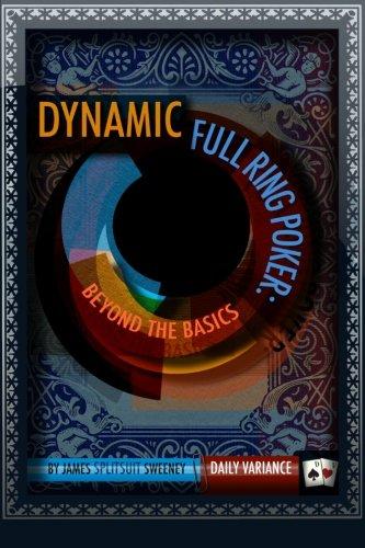 9780982402290: Dynamic Full Ring Poker: Beyond The Basics: 1