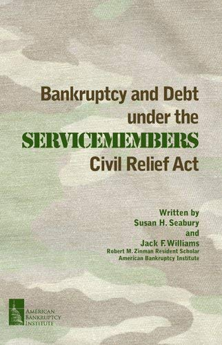 Bankruptcy and Debt Under the Servicemembers Civil Relief Act: Susan H. Seabury, Jack F. Williams