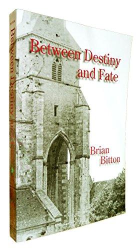 Between Destiny & Fate: Brian Bitton