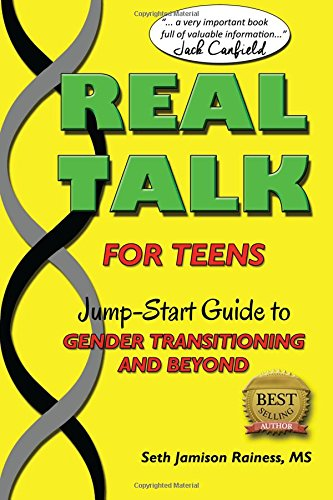 9780982405321: Real Talk for Teens: A Jump-Start Guide to Gender Transitioning and Beyond