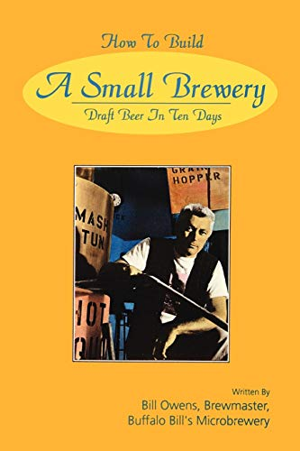 How to Build a Small Brewery (0982405529) by Owens, Bill