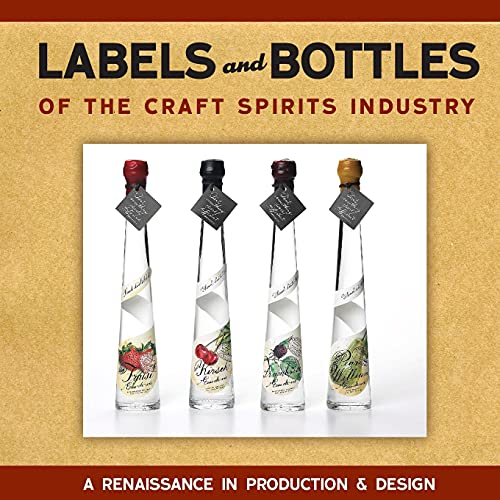 Labels and Bottles of the Craft Spirits Industry (0982405588) by Bill Owens