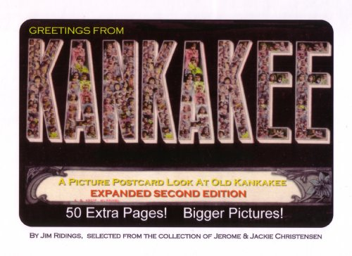 9780982408032: Greetings From Kankakee: A Picture Postcard View Of Old Kankakee