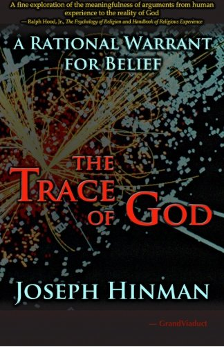 9780982408711: The Trace of God: A Rational Warrant for Belief