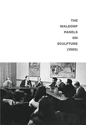 9780982409039: The Waldorf Panels on Sculpture (1965)
