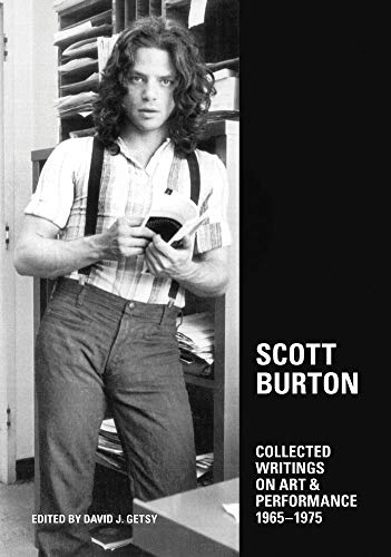9780982409046: Scott Burton - Collected Writings on Art & Performance 1965-1975