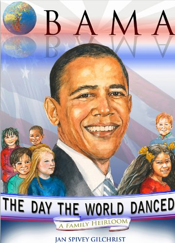 Obama: The Day the World Danced: Jan Spivey Gilchrist