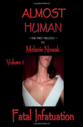 Fatal Infatuation: Almost Human: Nowak, Melanie