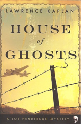House of Ghosts : A Joe Henderson: Lawrence S. Kaplan