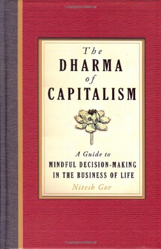 9780982411742: The Dharma of Capitalism: A Guide to Mindful Decision-Making in the Business of Life