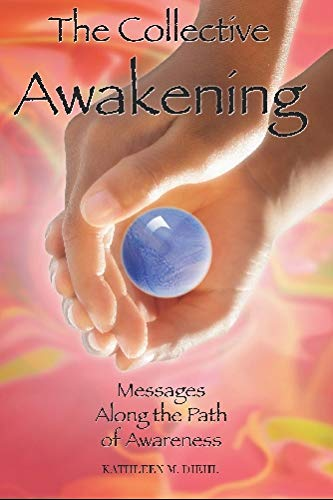 The Collective Awakening: Messages Along the Path of Awareness (9780982412305) by Kathleen M. Diehl