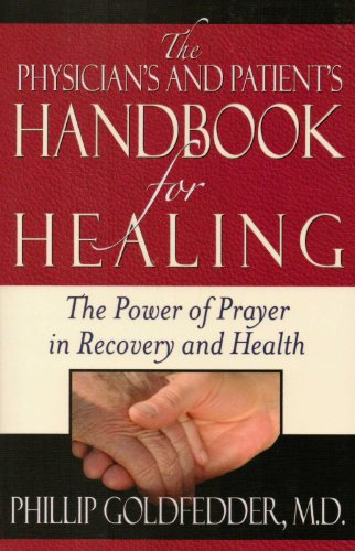 The Physician's And Patient's Handbook For Healing: The Power Of Prayer In Recovery And ...