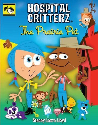 9780982415702: The Prairie Pet (Hospital Critterz)