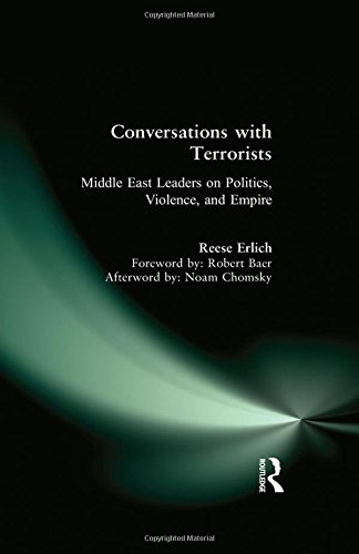 Conversations with Terrorists: Middle East Leaders on Politics, Violence, and Empire: Erlich, Reese