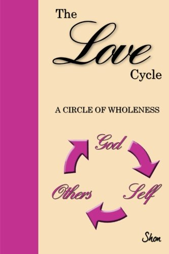 9780982418000: The Love Cycle: A Circle of Wholeness
