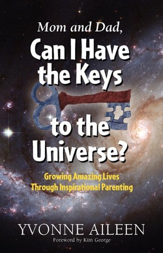 9780982419410: Mom and Dad, Can I Have the Keys to the Universe?